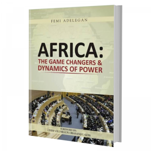 AFRICA: The Game Changers & Dynamics of Power