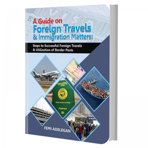 A Guide on Foreign Travels & Immigration Matters